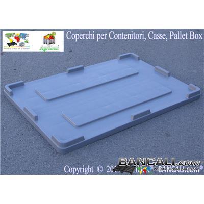 Cop80x120h8CF - Coperchio in Plastica 800x1200 mm Robusto Universale per Contenitori, Dotato di Bordi  rialzati  Materiale Plastica vergine HDPE per alimenti, Peso Tara 7 Kg.